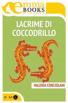Lacrime di coccodrillo - Valeria Corciolani - ebook