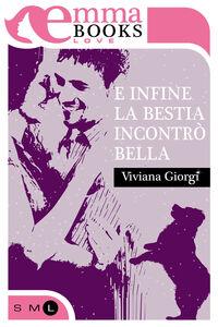 Ebook E infine la bestia incontrò Bella Viviana Giorgi