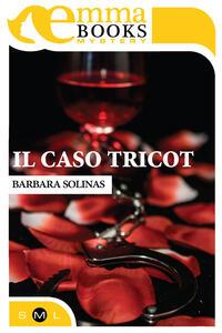 Il caso Tricot - Barbara Solinas - ebook