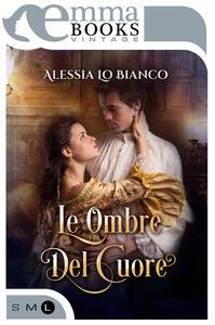 Le ombre del cuore - Alessia Lo Bianco - ebook