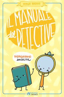 Il manuale del detective - Sergio Badino - ebook