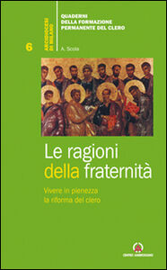 Le ragioni della fraternità. Vivere in pienezza la riforma del clero
