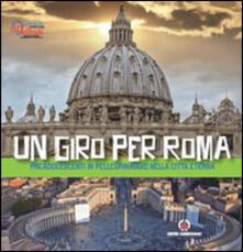Un giro per Roma. Preadolescenti in pellegrinaggio nella città eterna - copertina