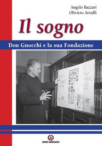 Il sogno. Don Gnocchi e la sua fondazione