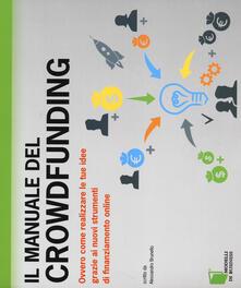 Librisulladiversita.it Il manuale del crowdfunding. Ovvero come realizzare le tue idee grazie ai nuovi strumenti di finanziamento online Image
