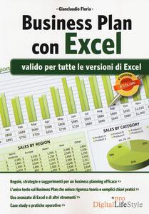 Business Plan con Excel. Valido per tutte le versioni di Excel - Gianclaudio Floria - copertina