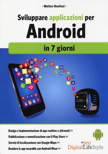 Sviluppare applicazioni per Android in 7 giorni - Matteo Bonifazi - copertina