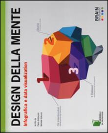 Design della mente. Infografica e data visualization - Paolo Bottazzini,Michele Gotuzzo - copertina