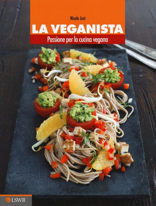 La veganista. Passione per la cucina vegana