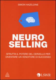Camfeed.it Neuro selling. Sfrutta il potere del cervello per diventare un venditore di successo Image