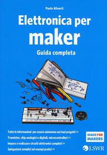 Elettronica per maker. Guida completa.pdf