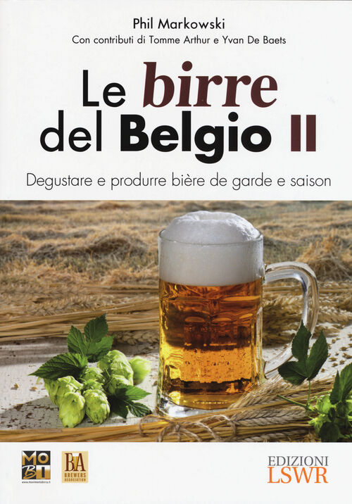 Le birre del Belgio. Degustare e produrre bière de Garde e saison. Vol. 2
