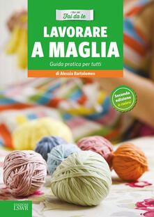 Lavorare a maglia. Guida pratica per tutti.pdf