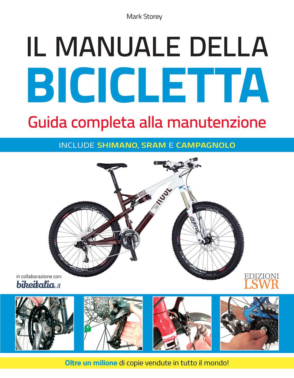 Il manuale della bicicletta. Guida completa alla manutenzione