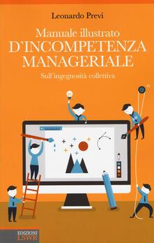 Lpgcsostenible.es Manuale illustrato d'incompetenza manageriale. Sull'ingegnosità collettiva Image