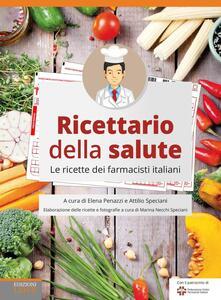Ricettario della salute. Le ricette dei farmacisti italiani