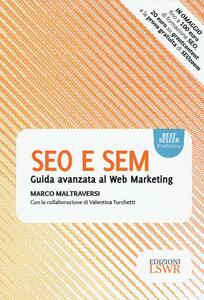 SEO e SEM. Guida avanzata al web marketing - Marco Maltraversi - copertina