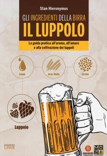 Fondazionesergioperlamusica.it Gli ingredienti della birra. Il luppolo. La guida pratica all'aroma, all'amaro e alla coltivazione dei luppoli Image