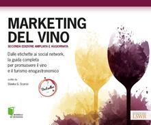 Marketing del vino. Dalle etichette ai social network, la guida completa per promuovere il vino e il turismo enogastronomico - Slawka G. Scarso - copertina