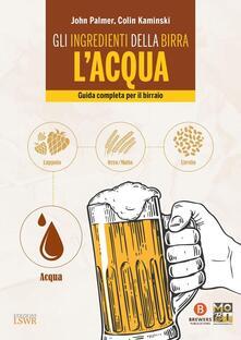 Fondazionesergioperlamusica.it Gli ingredienti della birra: l'acqua. Guida completa per il birraio Image