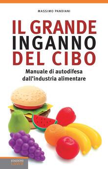 Il grande inganno del cibo. Manuale di autodifesa dallindustria alimentare.pdf