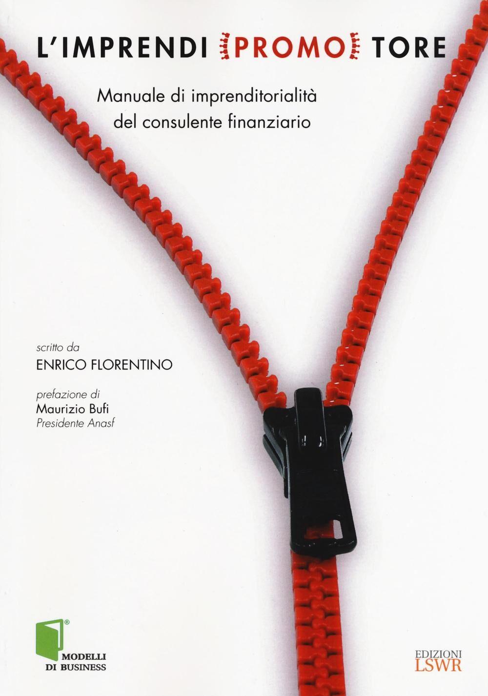 L' imprendi(promo)tore. Manuale di imprenditorialità per il consulente finanziario