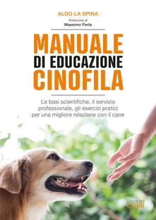 Voluntariadobaleares2014.es Manuale di educazione cinofila. Le basi scientifiche, il servizio professionale, gli esercizi pratici per una migliore relazione con il cane Image
