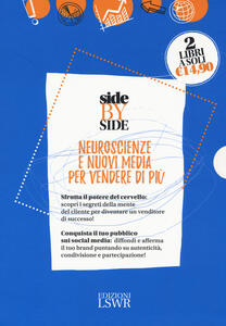 Side by side. Neuroscienze e nuovi media per vendere di più: Dallo spot al post. La pubblicità dopo i social media-Neuro selling. Sfrutta il potere del cervello per diventare un venditore di successo
