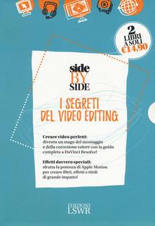 Side by side. I segreti del video editing: DaVinci Resolve 11. Guida all'uso-Apple motion 5. Guida all'uso - Gian Guido Zurli - copertina
