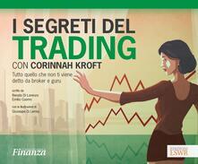 Squillogame.it I segreti del trading con Corinnah Kroft. Tutto quello che non ti viene detto da broker e guru. Con Contenuto digitale (fornito elettronicamente) Image