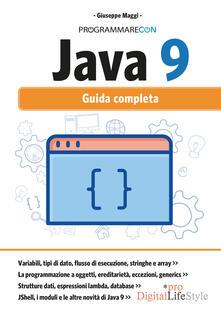 Squillogame.it Programmare con Java 9. Guida completa. Con Contenuto digitale per download e accesso on line Image
