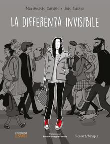 La differenza invisibile - Caroline Mademoiselle,Julie Dachez - copertina