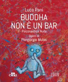 Buddha non è un bar. Psiconautica nuda.pdf