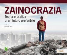 Zainocrazia. Teoria e pratica di un futuro preferibile.pdf