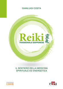 Reiki tradizionale giapponese. Il sentiero della medicina spirituale ed energetica.pdf