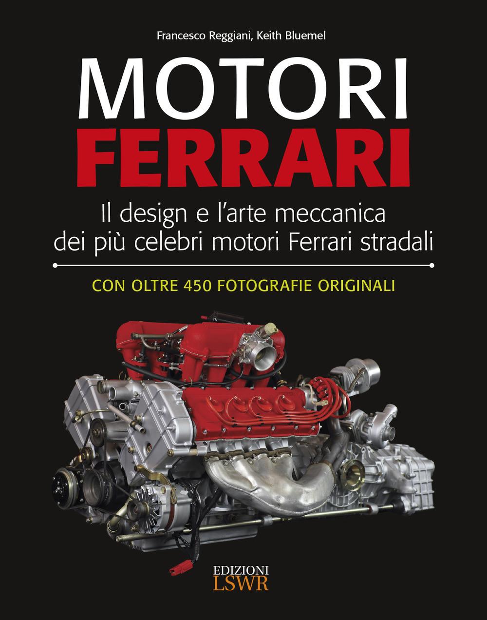 Image of Motori Ferrari. Il design e l'arte meccanica dei più celebri motori Ferrari stradali