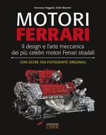 Motori Ferrari. Il design e l'arte meccanica dei più celebri motori Ferrari stradali