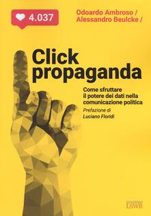 Click propaganda. Come sfruttare il potere dei dati nella comunicazione politica.pdf
