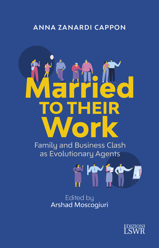Married to their work. Family and business clash as evolutionary agent - Anna Zanardi Cappon - copertina