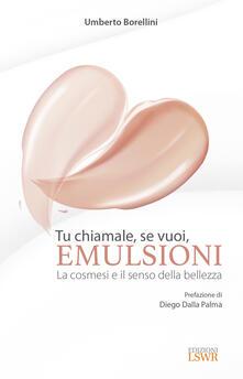 Tu chiamale, se vuoi, emulsioni. La cosmesi e il senso della bellezza.pdf