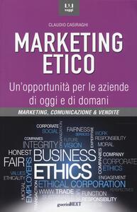 Marketing etico. Un'opportunità per le aziende di oggi e di domani - Claudio Casiraghi - copertina