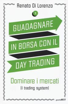 Listadelpopolo.it Guadagnare in borsa con il day trading. Vol. 3: Dominare i mercati (i trading system). Image