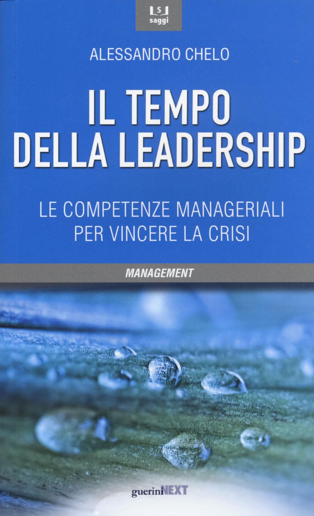 Il tempo della leadership. Le competenze manageriali per vincere la crisi
