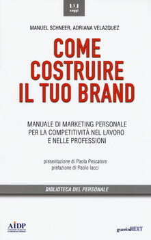 Scacciamoli.it Come costruire il tuo brand. Manuale di marketing personale per la competitività nel lavoro e nelle professioni Image