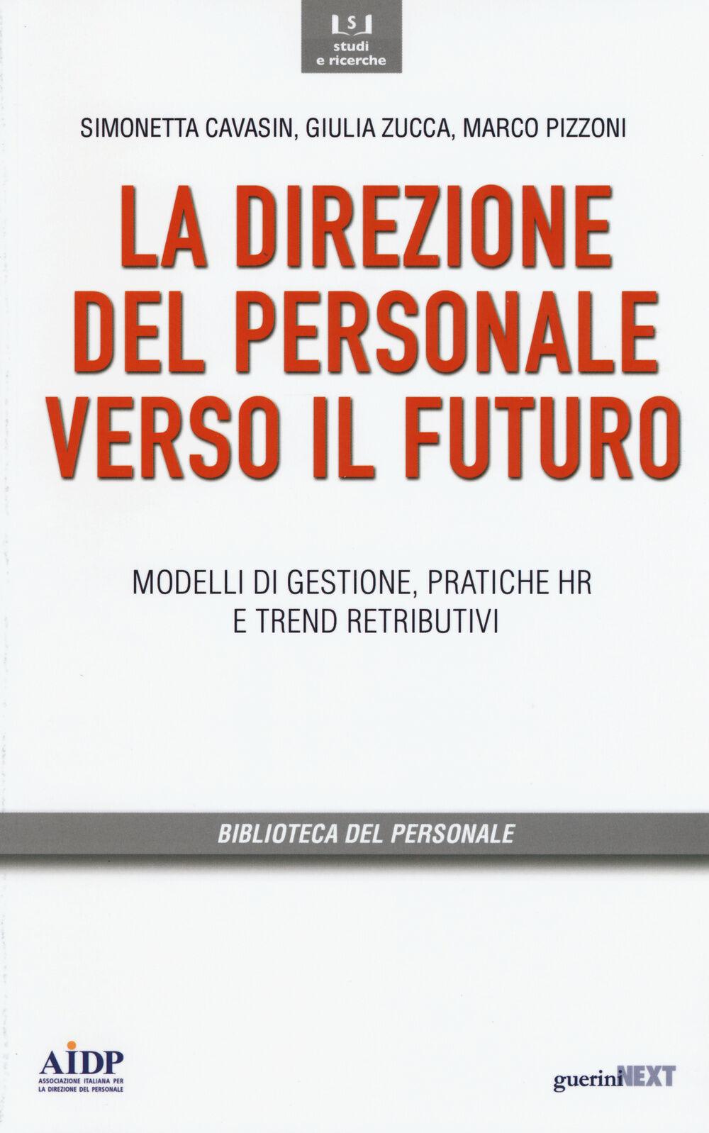 Direzione del personale verso il futuro. Modelli di gestione, pratiche HR e trend distributivi