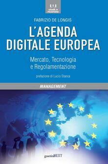 L agenda digitale europea. Mercato, tecnologia e regolamentazione.pdf