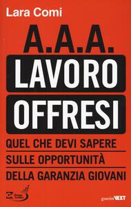 A.A.A. lavoro offresi. Quel che devi sapere sulle opportunità della garanzia giovani