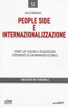 People side e internalizzazione. Start up, fusioni e acquisizioni, esperienze di un manager globale - Julio Gonzáles - copertina