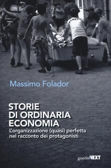 Storie di ordinaria economia. Lorganizzazione (quasi) perfetta nel racconto dei protagonisti.pdf