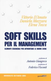 Soft skills per il management. Elementi essenziali per affrontare le nuove sfide - D'Amato Vittorio Mazzara Daniela Tosca Elena - wuz.it